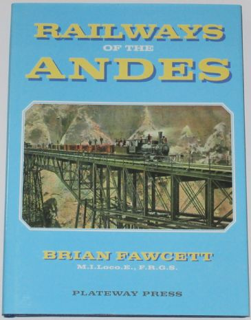 Railways of the Andes, by Brian Fawcett